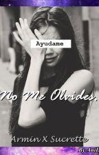 No Me Olvides... {Armin X Su} Fanfic CDM by DoAnniSoon