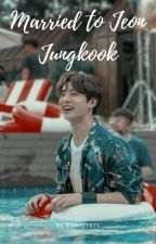 Married to Jeon Jungkook by DamnItBTS