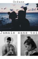 Jamais sans toi by sunset_in_california