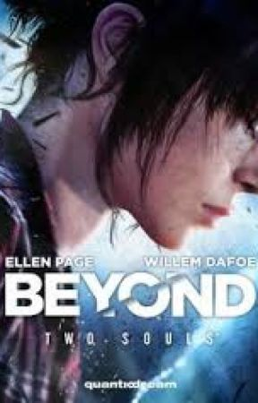 Beyond Two Souls by AnaMonteslol