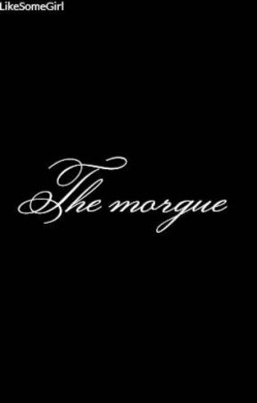 The morgue by LikeSomeGirl