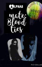 The Alphas  Mate: Blood ties  by kikilottie