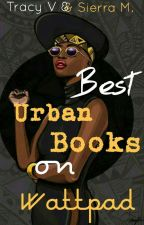 Best Urban Books on Wattpad (2017) by Tracyyy_