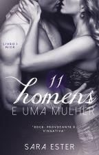 11 Homens e uma mulher (APENAS DEGUSTAÇÃO) by SaradoJonas