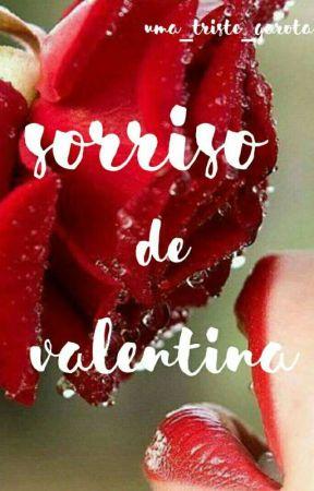 Sorriso de Valentina by uma_triste_garota