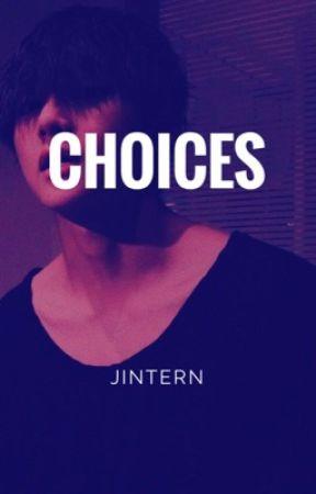 Choices | taekook ⚣ ✓ by jintern