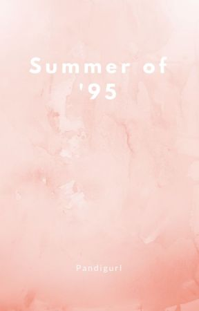 Summer of '95 by Pandigurl