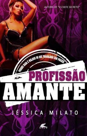 Profissão Amante by JssicaMilatoCosta
