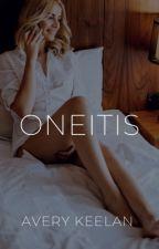 oneitis by AveryKeelan