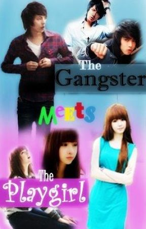 The Gangster Meets The Playgirl [SLOW UPDATE] by blueribbon123