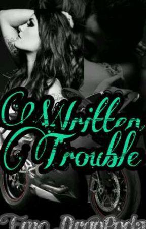 Written Trouble [Published✔] by Emo_DrgnPnda