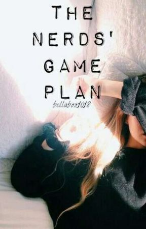 The Nerds' Game Plan by bellaboo1018