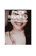 thick brushes | zayn m. by BookOfBandz