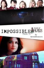 Impossible; House of Anubis (FanFiction) by SarahRCubitt13
