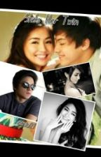 She's Her Twin (Kathniel FanFic) by HeartSpidey