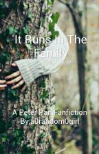 It Runs In The Family by a0random0girl