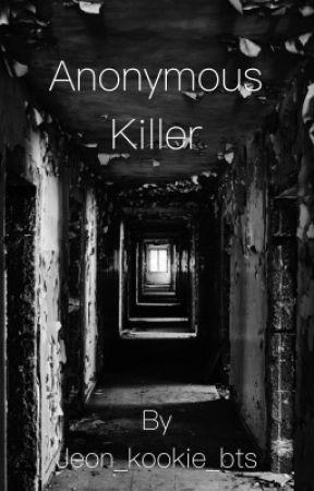 Anonymous killer by Jeon_Kookie_bts