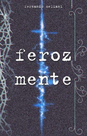feroz|mente by imag1n4ry
