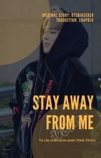 [jimin] Stay Away From Me by lnapdlk