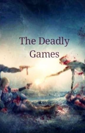 The Deadly Games by SophiaSalazar117