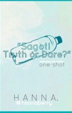 SAGOT!!! TRUTH OR DARE? (One-Shot) by hannaberry