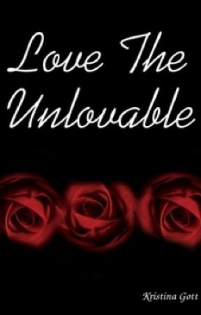 Love the Unlovable by Shauna2468