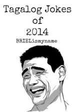 NEW Tagalog Jokes of 2014 by BRIELismyname