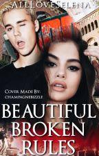 Beautiful Broken Rules (Jelena) by AllLoveSelena