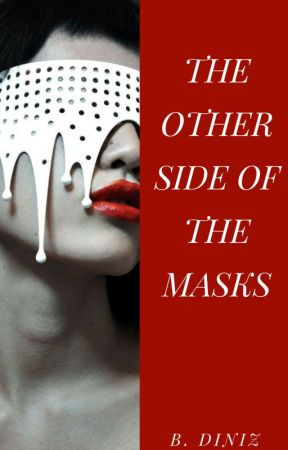 The Other Side of the Masks by babidiniz