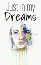 Just In My Dreams... by VerithoMartinez2