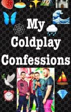 My Coldplay Confessions by MotherfuckinBuckin42