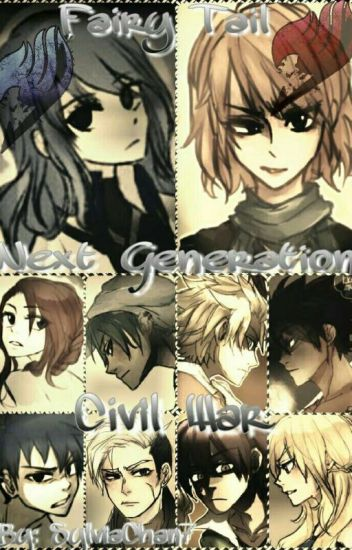 Fairy Tail Next Generation: Civil War - 1-800-Y00NGAY - Wattpad