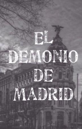 El Demonio de Madrid by ElDemonioDeMadrid