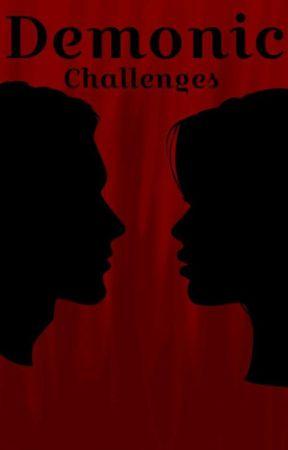 Demonic Challenges  by TheGoatSenpai