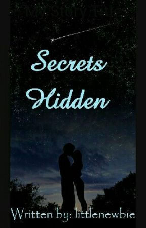 Secrets Hidden    (Short Story) *Completed* by littlenewbie