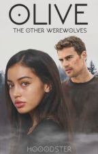 Olive the Other Werewolves [Books I and II] by hooodster