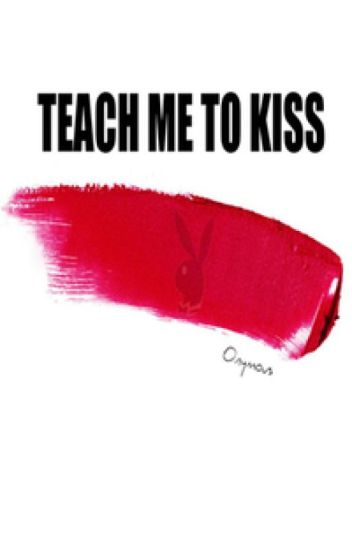 Teach Me to Kiss