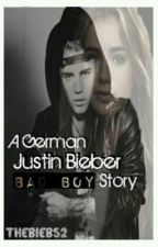 A german Justin Bieber Bad Boy Story by TheBiebs2