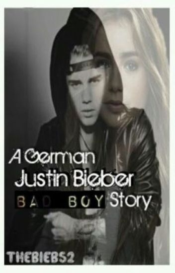 A german Justin Bieber Bad Boy Story