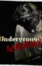 Underground Academy ( Harry Styles Fanfiction ) by Marry_Official