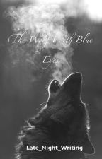 The wolf with blue eyes by Late_Night_Writing