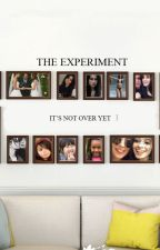 The Experiment: It's Not Over Yet by LANAWIIINTERS