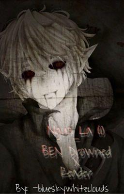(Creepypasta) Ben Drowned X Reader (Drop)