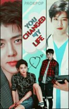 You Changed My Life |ChanHun|  by paokpop
