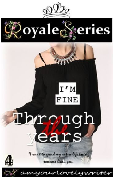 Royale  Series 4: THROUGH THE YEARS (COMPLETED)