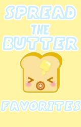 Spread the Butter Favorites by Spread_the_Butter