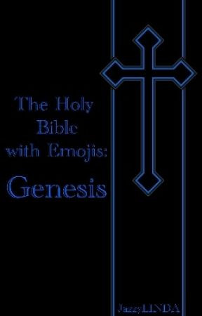The Holy Bible with Emojis: Genesis by JazzyLINDA