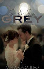 Sr. & Sra Grey: Dos Familias & Un Poder® by MaaraGrey