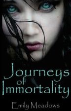 Journeys of Immortality (Book One) by EmilyMeadows6