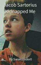 Jacob Sartorius Kidnapped Me by SarahSnider0